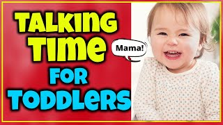 Talking Time for Toddlers - Toddler Learning Videos