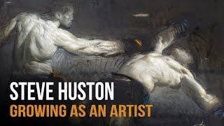 Growing as an Artist -  Steve Huston Interview