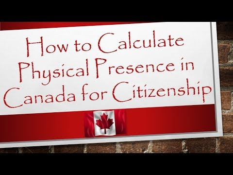 How To Calculate Physical Presence In Canada For Citizenship | Canada Immigration