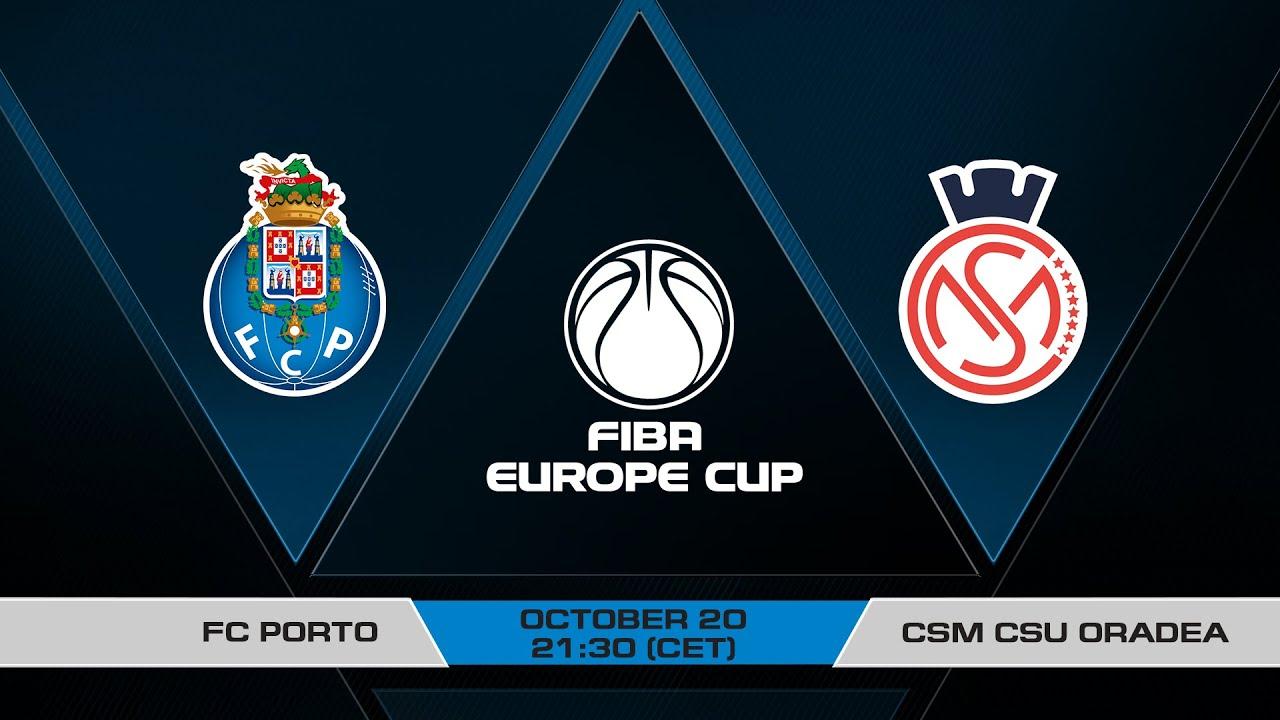 LIVE - FC Porto v CSM CSU Oradea | FIBA Europe Cup 2021-22