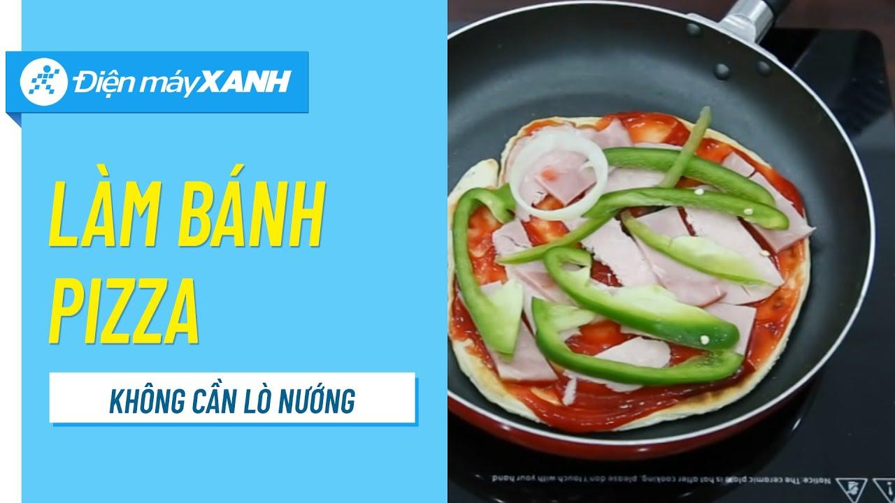 Cách làm pizza không cần lò nướng | Điện máy XANH