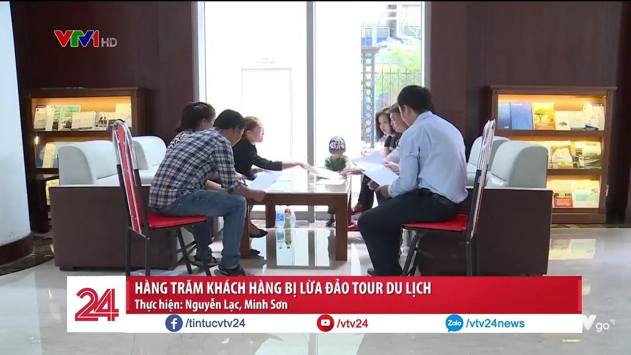 Hàng trăm khách hàng bị lừa đảo tour du lịch   VTV24