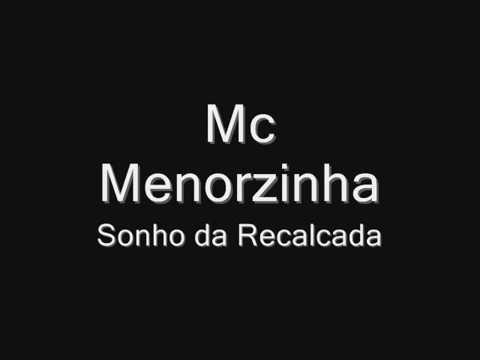 Sonho Da Recalcada Mc Menorzinha Letrasmusbr