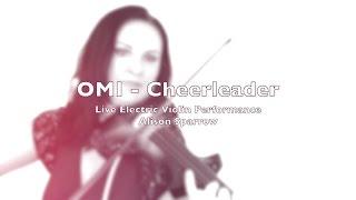 OMI - Cheerleader (Felix Jaehn Remix) | Electric Violin | Alison Sparrow