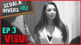SCOALA INVERS (E3 /S03 - VISUL)