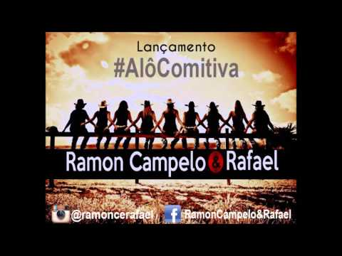 Alô comitiva - Ramon Campelo e Rafael