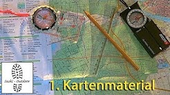 Karte + Kompass: 1. Kartenmaterial