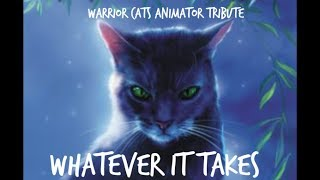 Whatever It Takes - Warrior Cats Animator Tribute