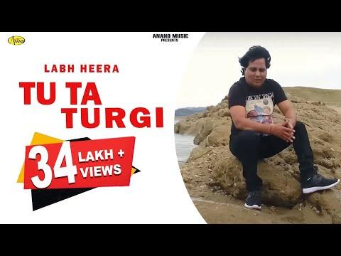 Labh Heera ll Tu Ta Turgi ll (Full Video)...