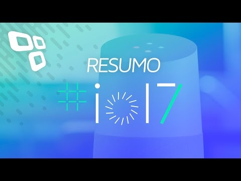 Google I/O - Resumo do Evento - TecMundo