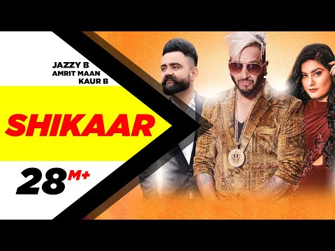 Shikaar (Full Video ) | Jazzy B | Amrit Maan | Kaur B | Punjabi Song | Speed Records