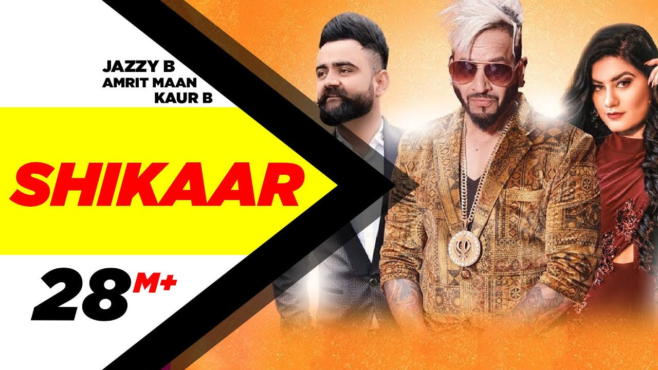 Shikaar Jazzy B, Kaur B, Amrit Maan new song