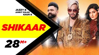 Shikaar Full Video  Jazzy B  Amrit Maan  Kaur B  Latest Punjabi Songs  Speed Records