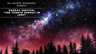 """Fourth Sunday in Lent"" | All Saints' Episcopal Church | Sunday Service Service"