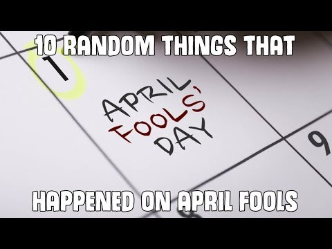 10 Random Things That Happened On April Fools Day