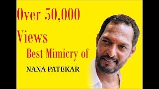 Best mimicry of Nana Patekar (Bollywood Mimicry)