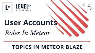 User Accounts in Meteor #5 - Roles In Meteor