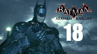 BATMAN ARKHAM KNIGHT gameplay part 18