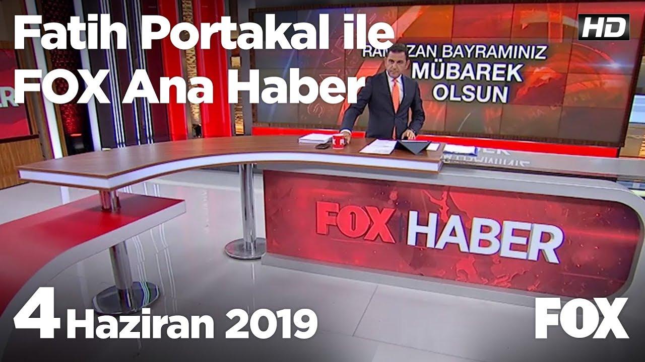 Fox Ana Haber İzle, 4 Haziran 2019 Fatih Portakal ile FOX