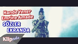 Hande Yener - Emrine Amade (SÖZLER EKRANDA) Resimi