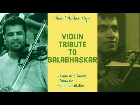 Violin Tribute to BALABHASKAR (HD)   Begin With Soorya   Onninumallathe  Ennavale   Nair Madhav Gopi