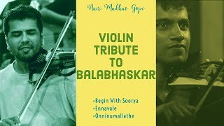Violin Tribute to BALABHASKAR (HD) | Begin With Soorya | Onninumallathe| Ennavale | Madhav Gopi Nair