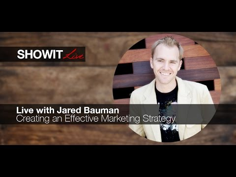 Live with Jared Bauman: Creating an Effective Marketing Strategy