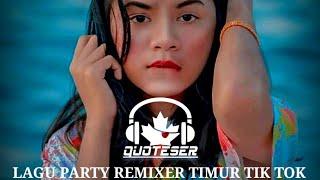 Download LAGU PARTY REMIXEER TIMUR VIRAL TIK TOK 2020