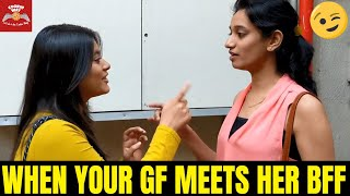When Your Girlfriend Meets Her Best Friend - Couple Comedy