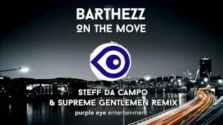Barthezz - On The Move ( Steff da Campo  Supreme Gentlemen remix) OUT NOW!