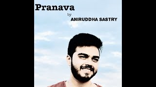 PRANAVA - Devotional Album by Aniruddha - The Youngest Music Director