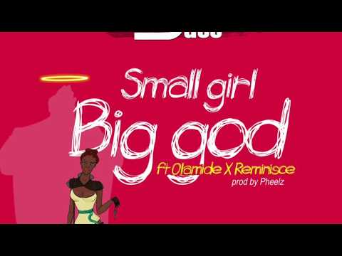 DJ JIMMY JATT ft REMINISCE and OLAMIDE - Small girl big god