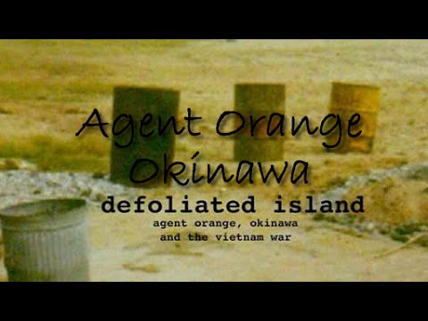 Agent Orange Okinawa Documentary