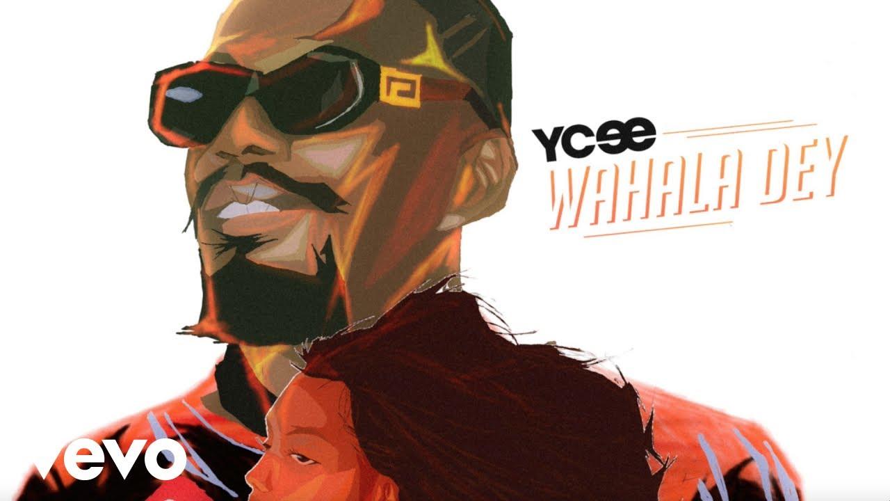 Ycee-Wahala Dey