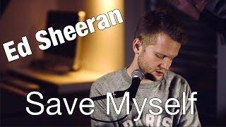 Ed Sheeran - Save Myself (Official Video Cover) - Paul Falk