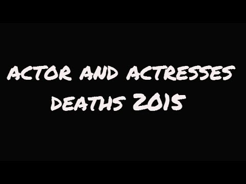 actor and actresses deaths 2015