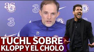 Tuchel empieza a halagar a Klopp y de repente sale el Atlético y Simeone: atentos al 'speech'