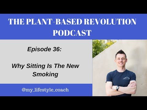 Why Sitting Is The New Smoking [#036]