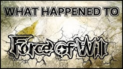What Happened to Force of Will