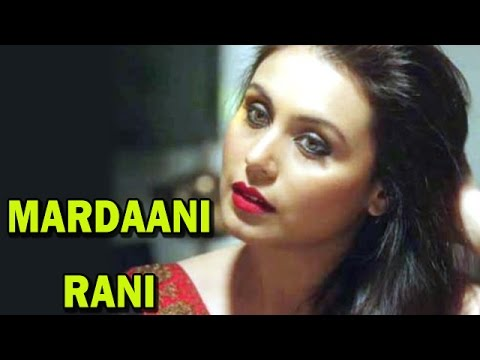 Mardaani Movie - Rani Mukerji has been a Mardaani! | Bollywood News