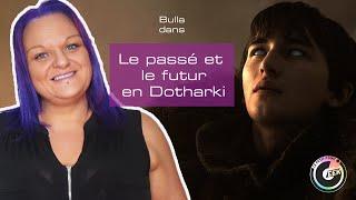 Tuto : le passé et le futur en Dothraki