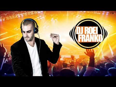 DJ ROEI FRANKO - סט דאנס ים תיכוני - קיץ 2015
