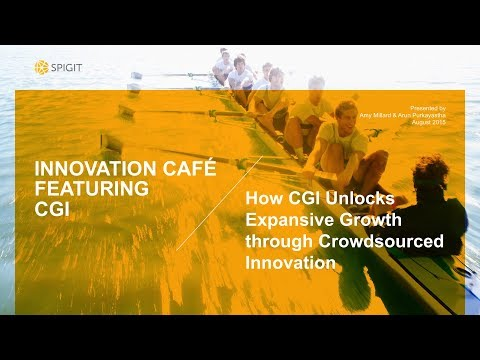 Spigit Webinar: How CGI Unlocks Expansive Growth Through Crowdsourced Innovation