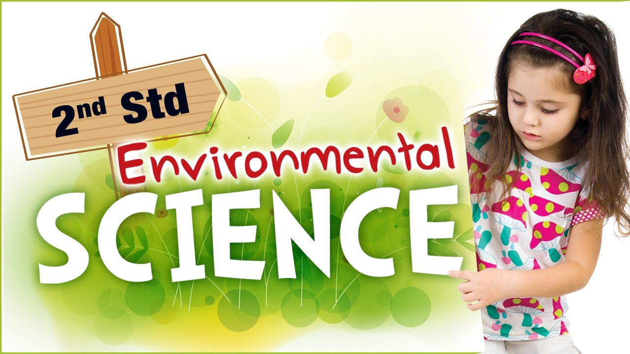 EVS For Class 2 | Learn Science For Kids | Environmental Science | Science  For Class 2