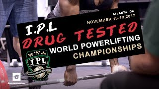 Drug-Tested IPL World Powerlifting Championships | Day 1