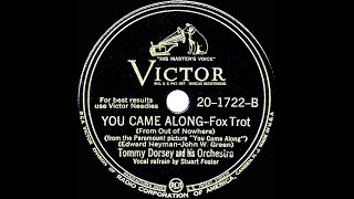 1945 Tommy Dorsey - Out Of Nowhere (as 'You Came Along') (Stuart Foster, vocal)