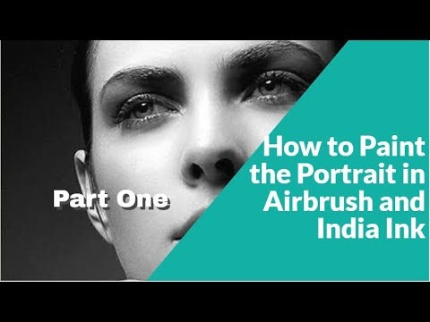 How To Paint The Portrait In Airbrush And India Ink Part One