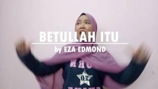 Betullah Itu by Eza Edmond