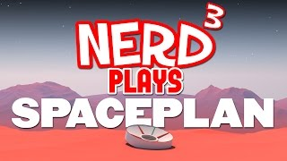 Nerd³ Plays... SPACEPLAN - Celestial Clicker
