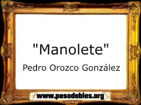 Manolete  Pedro Orozco González Pasodoble